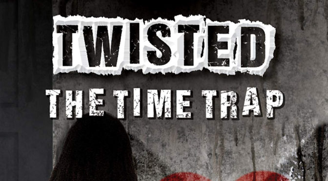 'THE TIME TRAP'—BOOK # 3 IN WIL'S NEW 'TWISTED' SERIES—RELEASES TODAY