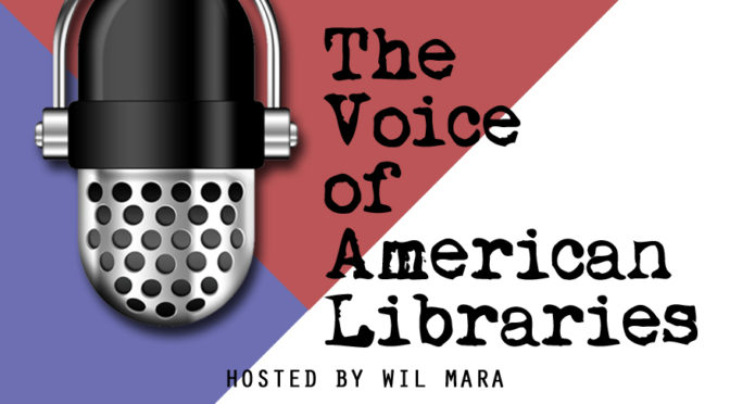 WIL TO HOST NEW 'VOICE OF AMERICAN LIBRARIES' PODCAST SERIES