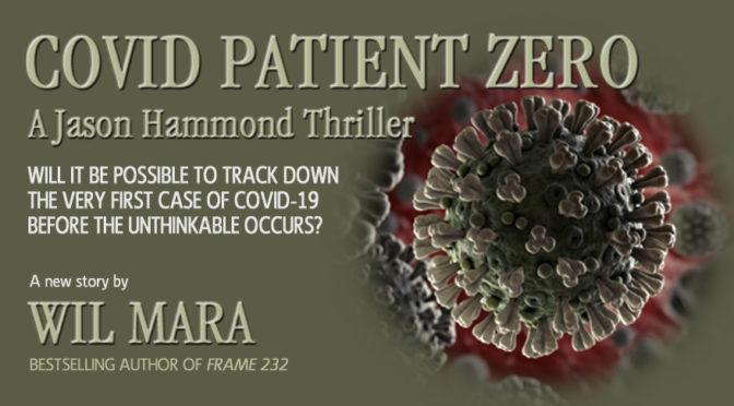 NEW JASON HAMMOND SERIAL STORY, 'COVID PATIENT ZERO', NOW AVAILABLE
