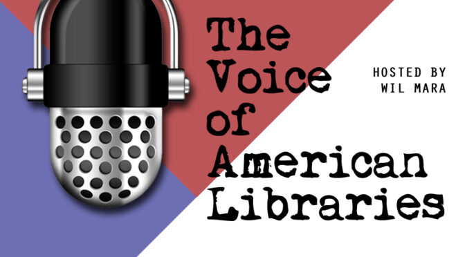 NEW 'VOICE OF AMERICAN LIBRARIES PODCAST' AVAILABLE NOW